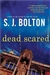 Bolton, S.J. - Dead Scared (Signed First Edition)