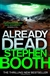 Booth, Stephen - Already Dead (Signed First Edition UK)
