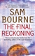 Bourne, Sam - Final Reckoning, The (Signed UK Trade)