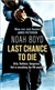 Boyd, Noah - Last Chance to Die (Signed First Edition UK Trade, later printing)