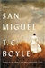 Boyle, T.C. - San Miguel (Signed First Edition)