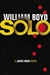 Boyd, William - Solo: A James Bond Novel (Signed First Edition UK)