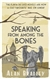 Bradley, Alan - Speaking from Among the Bones (Signed First Edition UK)