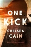 Cain, Chelsea - One Kick (Signed First Edition)