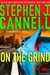 Cannell, Stephen J. - On the Grind (Signed First Edition)