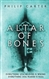 Carter, Philip - Altar of Bones (Signed Limited, UK)