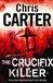 Carter, Chris - Crucifix Killer, The (Signed First Edition UK)