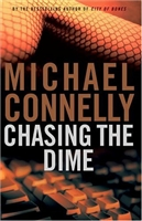 Connelly, Michael - Chasing the Dime (Signed, 1st)