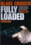 Crouch, Blake | Fully Loaded | Signed First Edition Trade Paper Book