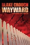 Crouch, Blake - Wayward (Signed First Edition)