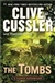 Cussler, Clive / Perry, Thomas - Tombs, The (First Edition)