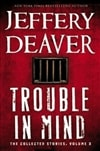 Deaver, Jeffery - Trouble in Mind (Signed, 1st)