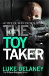 Delaney, Luke - Toy Taker, The (Signed First Edition UK)