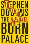 Dobyns, Stephen - Burn Palace, The (Signed First Edition)