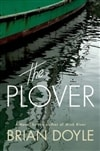 Doyle, Brian - Plover, The (Signed First Edition)