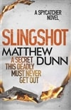 Dunn, Matthew - Slingshot (Signed First Edition UK)