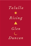 Duncan, Glen - Talulla Rising (Signed First Edition)
