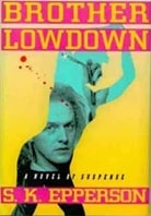 Brother Lowdown by S.K. Epperson