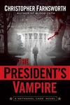 Farnsworth, Christopher - President's Vampire, The (Signed First Edition)