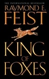 Feist, Raymond E. - King of Foxes (Signed UK Trade Paper)