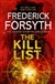 Forsyth, Frederick - Kill List, The (Signed First Edition UK)