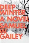 Gailey, Samuel W. - Deep Winter (Signed First Edition)