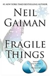 Gaiman, Neil - Fragile Things (Signed First Edition)