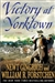 Gingrich, Newt & Forstchen, William R. - Victory at Yorktown (Signed First Edition)