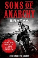 Sons of Anarchy: Bratva by Christopher Golden