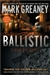 Greaney, Mark - Ballistic (Signed Trade Paper)