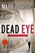 Greaney, Mark - Dead Eye (Signed First Edition)
