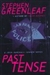 Greenleaf, Stephen - Past Tense (Signed First Edition)