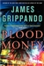 Grippando, James - Blood Money (Signed First Edition)