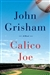Grisham, John - Calico Joe (Signed First Edition)