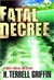Griffin, Terrell - Fatal Decree (Signed First Edition)