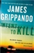 Grippando, James - Intent to Kill (Signed First Edition)