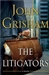Grisham, John - Litigators, The (Signed First Edition)