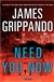 Grippando, James - Need You Now (Signed First Edition)