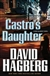 Hagberg, David - Castro's Daughter (Signed First Edition)