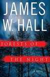 Hall, James W. - Forests of the Night (First Edition)