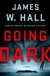Hall, James W. - Going Dark (Signed First Edition)