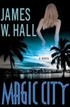 Hall, James W. - Magic City (Signed First Edition)