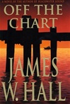 Hall, James W. - Off the Chart (Signed First Edition)
