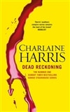 Harris, Charlaine - Dead Reckoning (Signed First Edition UK)