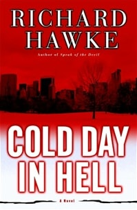 Cold Day in Hell by Richard Hawke (aka Tim Cockey)