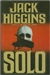 Higgins, Jack - Solo (First Edition)
