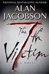 Jacobson, Alan | 7th Victim, The | First Edition Book