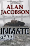 Jacobson, Alan - Inmate 1577 (Signed First Edition)