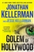 Kellerman, Jonathan & Kellerman, Jesse - Golem of Hollywood, The (Double-Signed First Edition)