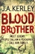 Kerley, J.A. - Blood Brother (Signed First Edition UK Trade Paperback)